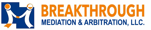 Breakthrough Mediation & Arbitration, LLC
